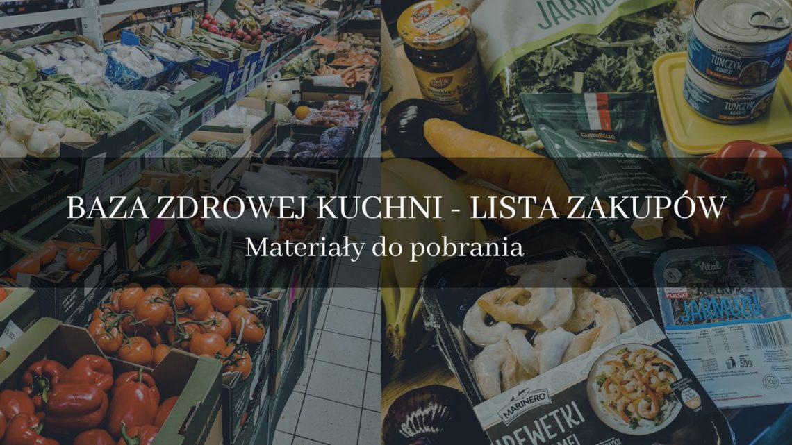 ulmastyle | Podstawowa lista zdrowych produktów
